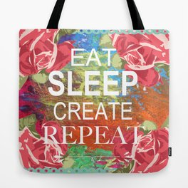 Eat Sleep Create Repeat Mixed Media Collage Tote Bag