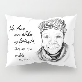 Maya Angelou Quote from Human Family Pillow Sham