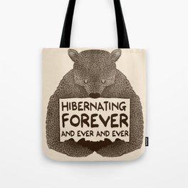 Hibernating Forever Tote Bag