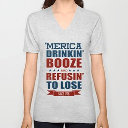 America Drinkin Booze And Refusin To Lose American Shirt Unisex V-Neck