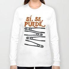 Sí se puede Long Sleeve T-shirt