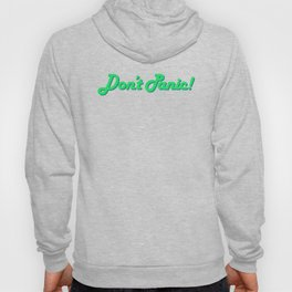 Don't Panic! in Friendly Green Hoody