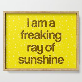 i am a freaking ray of sunshine (Sparkle Pattern) Serving Tray