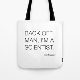 Ghostbusters Bill Murray Quote Tote Bag