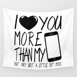 Valentine gift - I Love you more Wall Tapestry