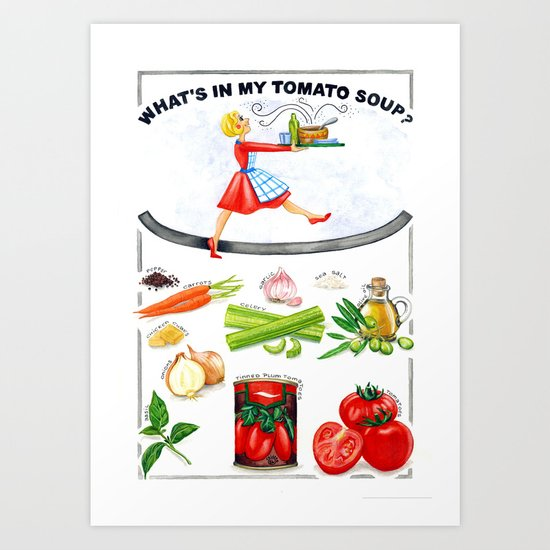 WHAT'S IN MY TOMATO SOUP? Art Print