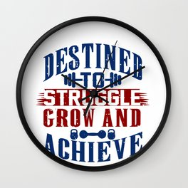 Destined To Struggle Grow And Achieve Gym Clothes Wall Clock