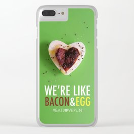 We're Like Bacon & Egg Clear iPhone Case