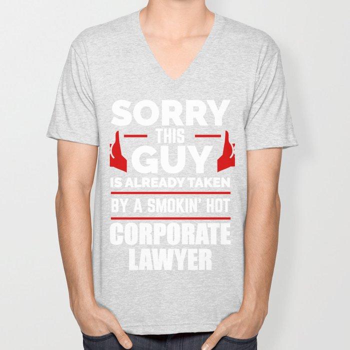Sorry Guy Already taken by hot Corporate Lawyer Attorney Law School Unisex V-Neck