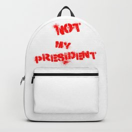 Not my president, no him! Backpack