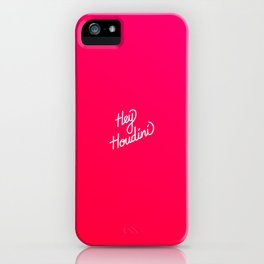 Hey Houdini   [gradient] iPhone Case