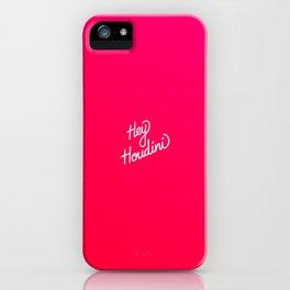 Hey Houdini   [gradient] iPhone Case