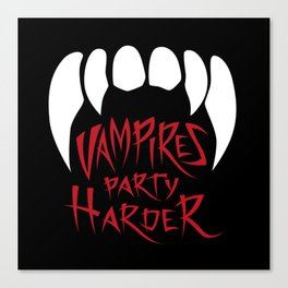 Vampires party harder Canvas Print