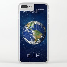 Planet Earth is BLUE Clear iPhone Case