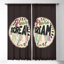 Please Scream Inside Your Heart Blackout Curtain