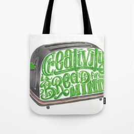 Creativity is bread for your mind Tote Bag