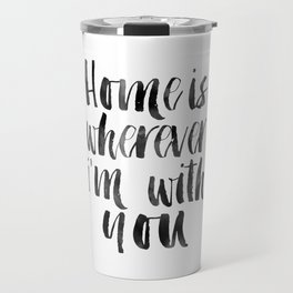 HOME SWEET HOME, Home Sign,Home Is Wherever I'm With You,It's So Good To Be Home,Home Decor Wall Art Travel Mug