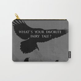 What's your favorite fairy tale? Carry-All Pouch