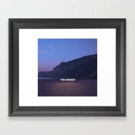 YOU AWAKE ? Framed Art Print