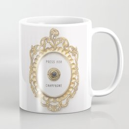 Press For Champagne Coffee Mug