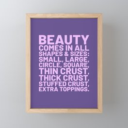 Beauty Comes in All Shapes and Sizes Pizza (Ultra Violet) Framed Mini Art Print