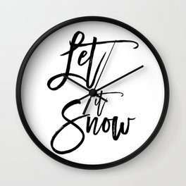 Let it snow Winter Calligraphy art Black & white Wall Clock