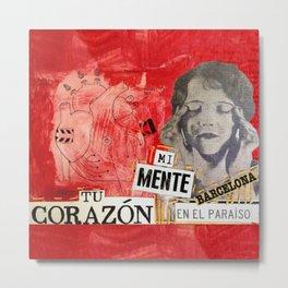Tu corazón...Mi mente en el paraiso (Barcelona) Metal Print
