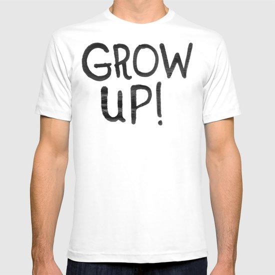 GROW UP! T-shirt