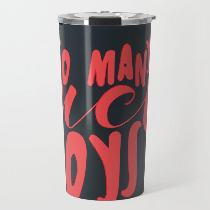 So Many Fuck Boys Travel Mug