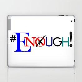 Enough! Laptop & iPad Skin