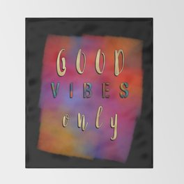 Good Vibes Only #motivation #quotes Throw Blanket
