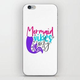 Mermaid vibes only iPhone Skin