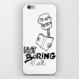 Not boring at all iPhone Skin
