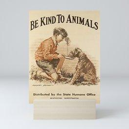 Be Kind To Animals 3 Mini Art Print