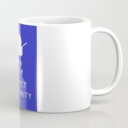 Keep Calm and Respect My Authority Coffee Mug