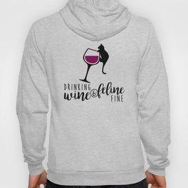 Drinking Wine and Feline Fine  |  Crazy Cat Lady Hoody