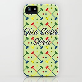 Que Sera, Sera iPhone Case