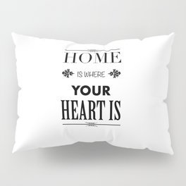 Your Heart is - Typography Pillow Sham