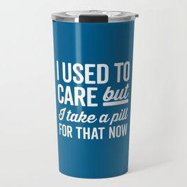 I Used To Care Funny Quote Travel Mug