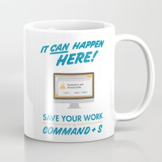 It Can Happen Here - Save Your Work! - Mac Version Mug
