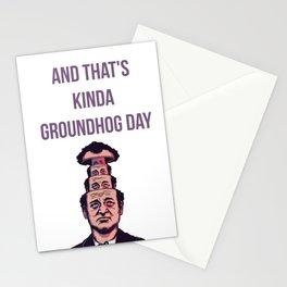 KINDA GROUNDHOG DAY Stationery Cards