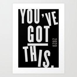 You've Got This  Art Print