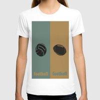 football T-shirts featuring Football & Football by hensleyandchristensen
