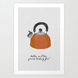 Hello, Is It Tea, Kitchen Quotes Art Print