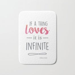 If a thing loves, it is infinite Bath Mat