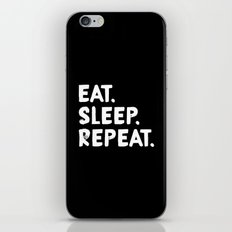 Eat. Sleep. Repeat iPhone & iPod Skin