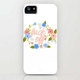 A Flowery Fuck Off To You iPhone Case