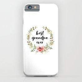 Best Grandpa Ever iPhone Case