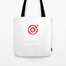 Love Is In The Air, Nope, That's Archery (2) Tote Bag