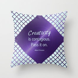 Ultra Violet & Iridescent Quote - Creativity is Contagious Throw Pillow